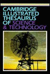 Cambridge Illustrated Thesaurus of Science and Technology - Arthur Godman, Ronald C. Denney