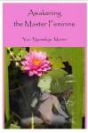 Awakening the Master Feminine - Yao Nyamekye Morris