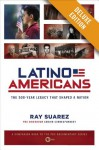 Latino Americans Deluxe: The 500-Year Legacy That Shaped a Nation - Ray Suarez