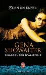 Eden en enfer (Chasseuses d'aliens, #2) - Gena Showalter