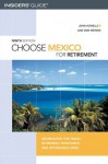 Choose Mexico for Retirement, 9th: Information for Travel, Retirement, Investment, and Affordable Living (Choose Retirement Series) - John Howells, Don Merwin