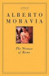 The Woman of Rome - Alberto Moravia, Lydia Holland, Tami Calliope