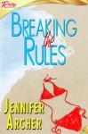 Breaking the Rules - Jennifer Archer