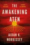 The Awakening Aten - Aiden K. Morrissey