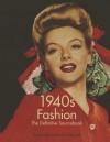 1940s Fashion: The Definitive Sourcebook - Emmanuelle Dirix