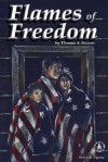 Flames of Freedom - Thomas S. Owens, Pat Muchmore