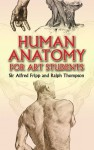 Human Anatomy for Art Students - Ralph Thompson, Alfred Downing Fripp