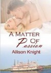 A Matter of Passion - Allison Knight