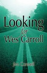 Looking for Wes Carroll - Jim Connell