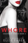Whore (Chauvinist Stories #3) - Elise Faber