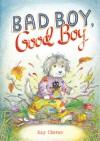 Bad Boy, Good Boy - Kay Chorao