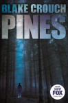By Blake Crouch Pines (The Wayward Pines Trilogy Book 1) - Blake Crouch
