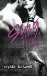 Sing Your Heart Out: A Rock Star Romance (Sinful Serenade) (Volume 1) - Crystal Kaswell
