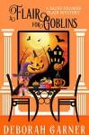 A Flair for Goblins (The Sadie Kramer Flair Mysteries Book 6) - Deborah Garner