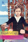 Elijah's Cup: A Family's Journey Into the Community and Culture of High-Functioning Autism and Asperger's Syndrome - Valerie Paradiz