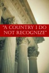 A Country I Do Not Recognize: The Legal Assault on American Values - Robert H. Bork