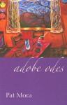 Adobe Odes - Pat Mora