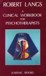 Clinical Workbook Psychotherapists - Robert Langs