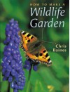 How to Make a Wildlife Garden - Chris Baines