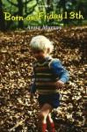 Born on Friday 13th - Anna Murray