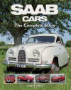 SAAB Cars: The Complete Story - Lance Cole, Hilton Holloway