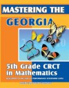 Mastering the Georgia 5th Grade CRCT in Mathematics - Erica Day, Tanya Kelley, Colleen Pintozzi