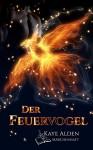 Der Feuervogel (Märchenhaft 1) - Kaye Alden