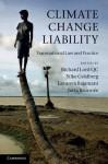 Climate Change Liability: Transnational Law and Practice - Richard Lord, Silke Goldberg, Lavanya Rajamani