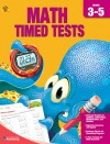 The Complete Book of Math Timed Tests, Grades 3 - 5 - Brighter Child, Carson-Dellosa Publishing, Brighter Child