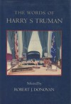 The Words of Harry S. Truman - Harry S. Truman, Robert J. Donovan, Harry S. Truman