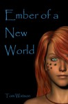 Ember of a New World - Tom Watson