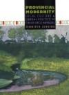 Provincial Modernity: Local Culture and Liberal Politics in Fin-de-Si Cle Hamburg - Jennifer Jenkins