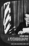 Richard Nixon: A Psychobiography - Vamık D. Volkan, Norman Itzkowitz, Andrew W. Dod