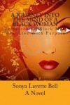 A Journey Into the Mind of a Black Woman: In Search of Black Men Who Live with Purpose - Sonya Lavette Bell