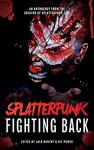 Splatterpunk Fighting Back - Jack Bantry, Tim Curran, Glenn Rolfe, Bracken MacLeod, Kristopher Rufty, Adam Millard, John Boden, Matt Shaw, W.D. Gagliani, Elizabeth Power
