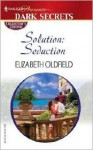 Solution: Seduction - Elizabeth Oldfield