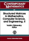 Structured Matrices in Mathematics, Computer Science, and Engineering: Proceedings of an Ams-IMS-Siam Joint Summer Research Conference, University of Colorado, Boulder, June 27-July 1, 1999 - Vadim Olshevsky