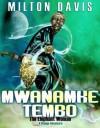 Mwanamke Tembo: The Elephant Woman - Milton Davis
