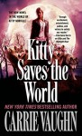 Kitty Saves the World - Carrie Vaughn