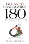 Delayed Gratification 180 - Jessie McAna