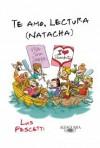 Te amo, lectura (Natacha) - Luis María Pescetti, Pablo Fernandez