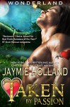 Taken by Passion: King of Hearts (Wonderland Book 1) - Jaymie Holland, Cheyenne McCray