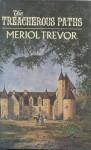 The Treacherous Paths - Meriol Trevor