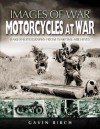 Motorcycles at War: Rare Photographs from Wartime Archives - Gavin Birch