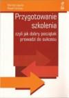 Przygotowanie szkolenia, czyli jak dobry początek prowadzi do sukcesu - Mariola Łaguna, Paweł Fortuna