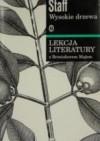 Wysokie drzewa (120 wierszy Leopolda Staffa). Lekcja literatury z Bronisławem Majem - Leopold Staff