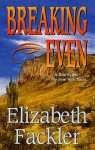 Breaking Even - Elizabeth Fackler