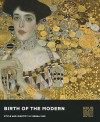 Birth of the Modern: Style and Identity in Vienna 1900 - Jill Lloyd, Jill Lloyd, Christian Weikop, Christian Witt-Dorring