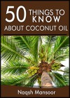 50 things to know about Coconut Oil - Naqsh Mansoor, 50 Things To Know