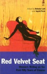 Red Velvet Seat: Women's Writings on the First Fifty Years of Cinema - Antonia Lant